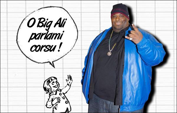 O Big Alì, parlami corsu !